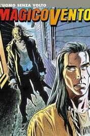 Magico Vento n.24 – L'uomo senza volto