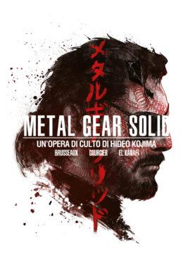 Copertina di Metal Gear Solid – Un'opera di culto di Hideo Kojima