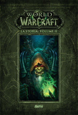 Copertina di World Of Warcraft – La Storia Volume n.2 – (m3)