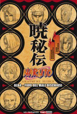 Copertina di Naruto – Alba:Fiori Del Male Dischiusi – Romanzo n.12