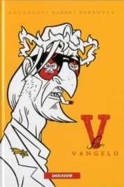 V For Vangelo – Nuova Edizione – Fumetti Crudi