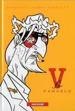 Copertina di V For Vangelo – Nuova Edizione – Fumetti Crudi