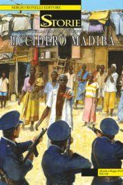 Le Storie n.68 – Ucciderò Madiba