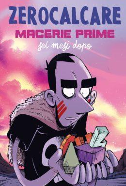 Copertina di Macerie Prime – Sei Mesi Dopo