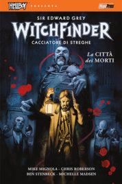 Hellboy Presenta – Witchfinder n.4 – La città dei morti