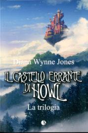 Il Castello Errante Howl ò La trilogia completa
