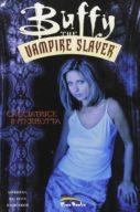 Buffy the vampire slayer Vol.3 – Cacciatrice Interrotta