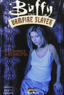 Copertina di Buffy the vampire slayer Vol.3 – Cacciatrice Interrotta