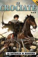 Le Crociate n.2 – La Battaglia di mansura 2 di 2