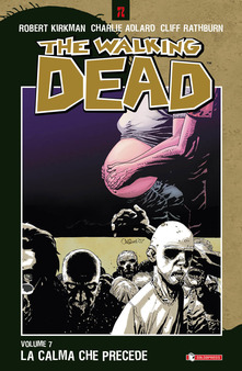 Copertina di The Walking Dead Vol. 7 – La calma che precede