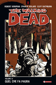 Copertina di The Walking Dead Vol. 17 – Quel che fa paura