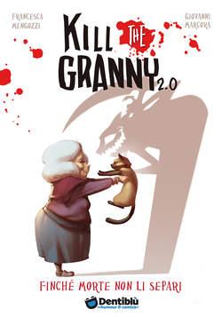 Copertina di Kill the Granny 2.0 – Finchè morte non li separi
