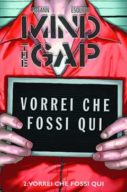 The Mind Gap Vol.2 – Vorrei che fossi qui