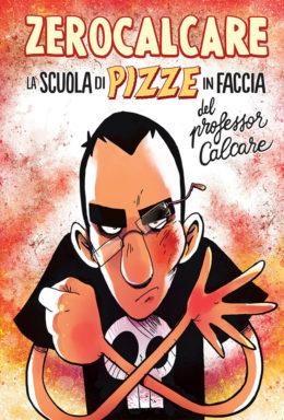 Copertina di La Scuola Di Pizze In Faccia Del Professor Calcare