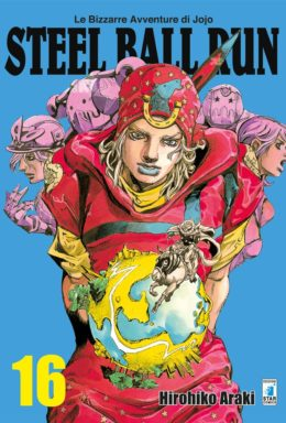 Copertina di Steel Ball Run n.16 – Le Bizzarre avventure di Jojo