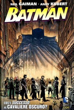 Copertina di Grandi Opere DC – Batman Cos'è successo al Cavaliere Oscuro? I Ristampa