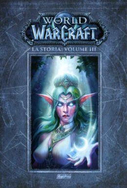 Copertina di World Of Warcraft – La Storia Vol.3