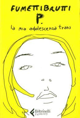 Copertina di P. La mia adolescenza trans