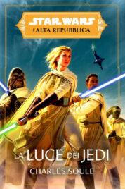 Star Wars Romanzi: La Luce Dei Jedi