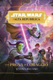 Star Wars Romanzi: L'Alta Repubblica – Una Prova di Coraggio